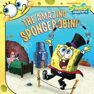 The Amazing SpongeBobini  by  Steven Banks