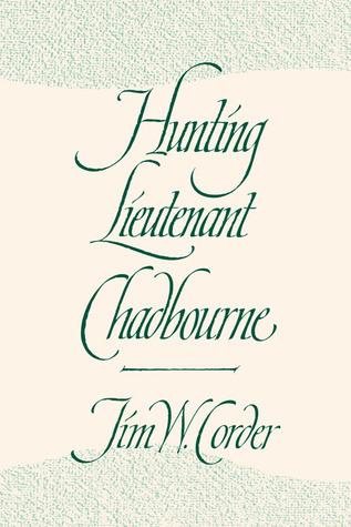 Hunting Lieutenant Chadbourne Jim W. Corder