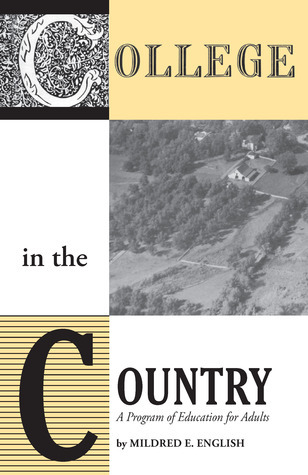 College in the Country: A Program of Education for Adults  by  Mildred E. English