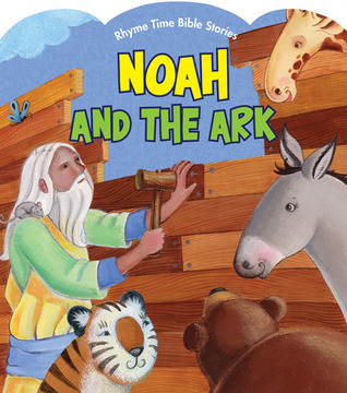 Noah and the Ark  by  Connie Morgan Wade