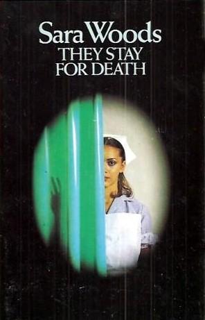 They Stay for Death (Antony Maitland, #30) Sara Woods