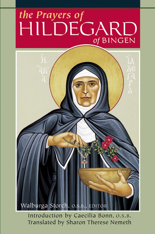 Prayers of Hildegard of Bingen: Edited Walburga Storch, O.S.B. by Caecilla Bonn
