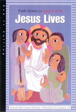 Jesus Lives: Faith Stories for Ages 11 to 14  by  Judith Dunlap