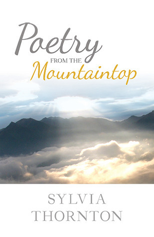 Poetry From the Mountaintop Sylvia Thornton