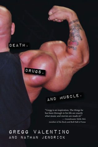 Death, Drugs, and Muscle Gregg Valentino