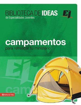 Campamentos, Retiros, Misiones E Ideas de Servicio  by  Silvia Himitian
