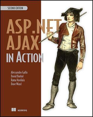 ASP.NET Ajax in Action  by  Alessandro Gallo