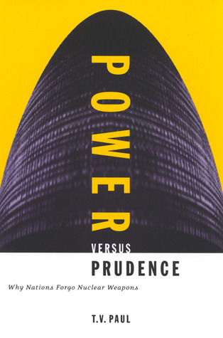 Power versus Prudence: Why Nations Forgo Nuclear Weapons Linda Paul