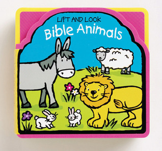 Bible Animals: Lift and Look  by  Mandy Stanley