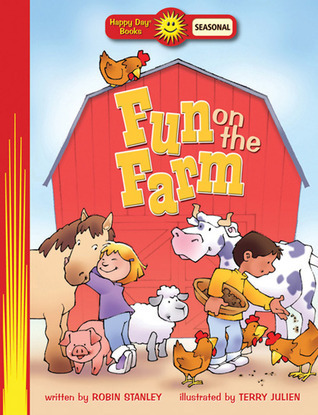 Fun on the Farm  by  Robin Stanley