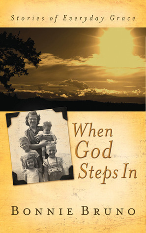 When God Steps In: Stories of Everyday Grace  by  Bonnie Bruno