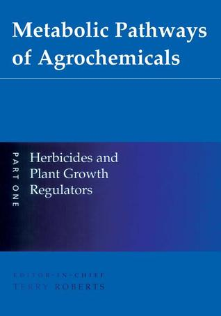 Metabolic Pathways of Agrochemicals Terry R. Roberts