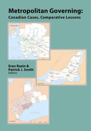 Metropolitan Governing: Canadina Cases, Comparative Lessons Eran Razin