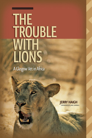 Wrestling with Rhinos: The Adventures of a Glasgow Vet in Kenya Jerry Haigh