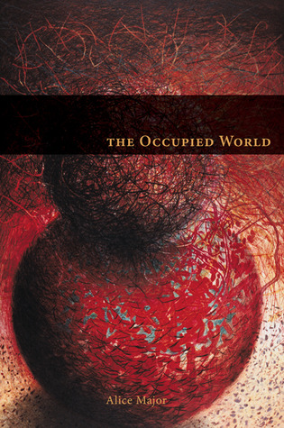 Occupied World  by  Alice Major