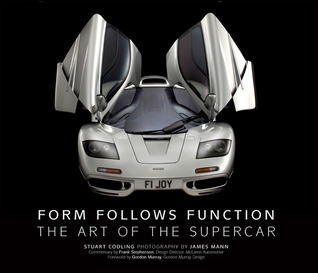 Form Follows Function: The Art of the Supercar  by  Stuart Codling