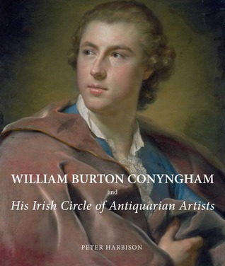 William Burton Conyngham and His Irish Circle of Antiquarian Artists  by  Peter Harbison