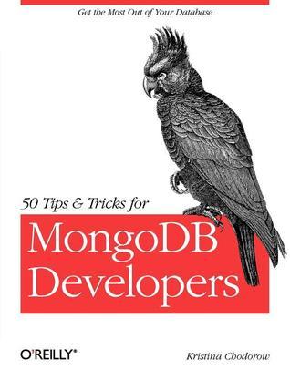 50 Tips and Tricks for MongoDB Developers Kristina Chodorow