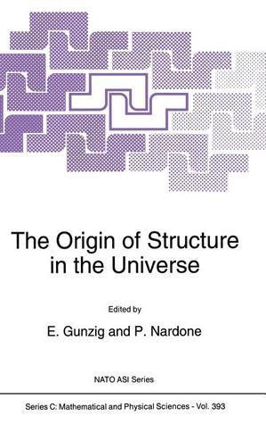 The Origin of Structure in the Universe E. Gunzig