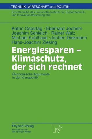 Energiesparen - Klimaschutz, Der Sich Rechnet: Okonomische Argumente in Der Klimapolitik K. Ostertag