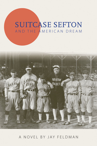 Suitcase Sefton and the American Dream  by  Jay Feldman