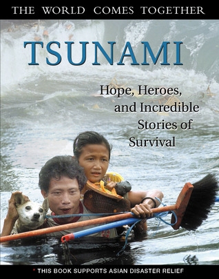 Tsunami: Hope, Heroes, and Incredible Stories of Survival  by  Triumph Books