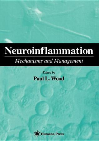 Neuroinflammation: Mechanisms And Management  by  Paul L. Wood