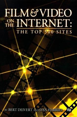 Film and Video on the Internet: The Top 500 Sites Bert Deivert