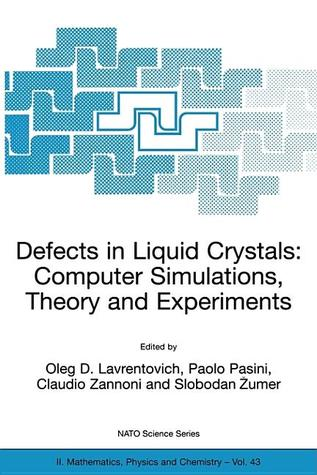 Defects in Liquid Crystals: Computer Simulations, Theory and Experiments Oleg D. Lavrentovich