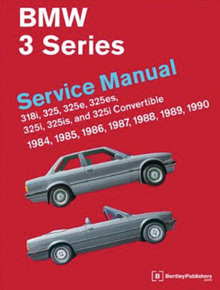 BMW 3 Series Service Manual 1984-1990  by  Bentley Publishers