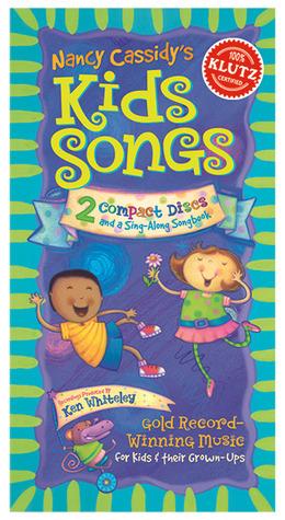 Nancy Cassisdys Kids Songs: A Box Set of 2 CDs Nancy Cassidy
