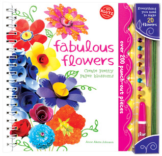 Fabulous Flowers: Create Pretty Paper Blossoms  by  Anne Akers-Johnson