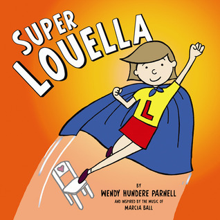 Super Louella  by  Wendy Parnell