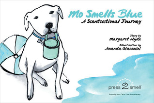 Mo Smells Blue: A Scentsational Journey Margaret Hyde