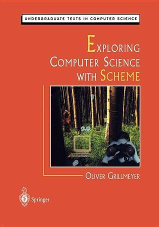 Exploring Computer Science with Scheme Oliver Grillmeyer