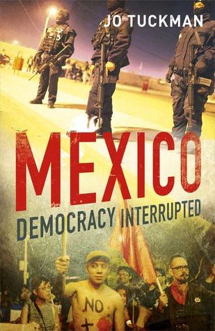 Mexique: La Democratie Interrompue Jo Tuckman