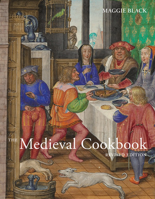 The Medieval Cookbook: Revised Edition  by  Maggie Black