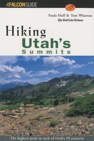 Hiking Utahs Summits  by  Tom Wharton