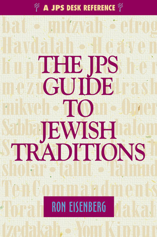 The JPS Guide to Jewish Traditions (JPS Desk Reference Series) Ronald L. Eisenberg