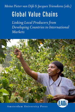 Global Value Chains: Linking Local Producers from Developing Countries to International Markets Meine Pieter Van Dijk