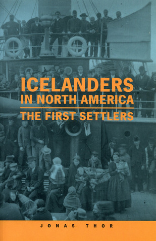Icelanders In North America: The First Settlers Jonas Thor