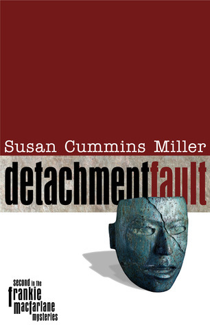 Detachment Fault (Frankie Macfarlane Mysteries #2) Susan Cummins Miller