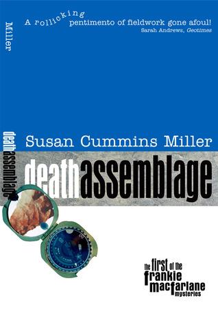 Death Assemblage (Frankie MacFarlane Mysteries #1) Susan Cummins Miller