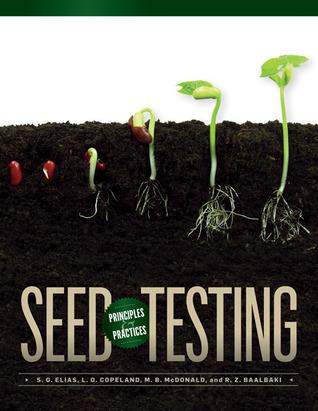 Seed Testing: Principles and Practices Sabry G. Elias