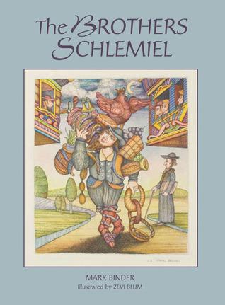 The Brothers Schlemiel Mark Binder