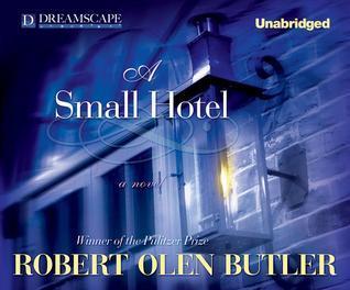 A Small Hotel Robert Olen Butler
