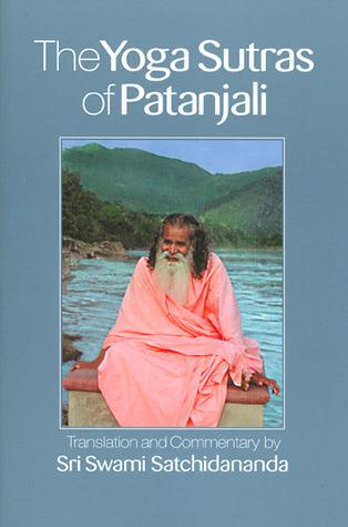 Integral Yoga: The Yoga Sutras of Patanjali Swami Satchidananda