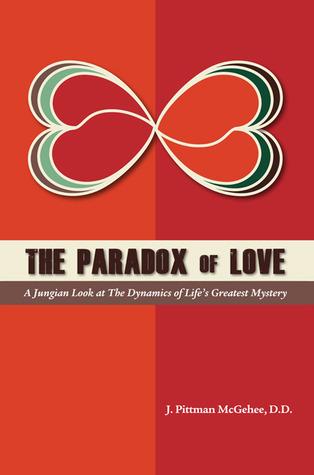 The Paradox of Love J. Pittman McGehee