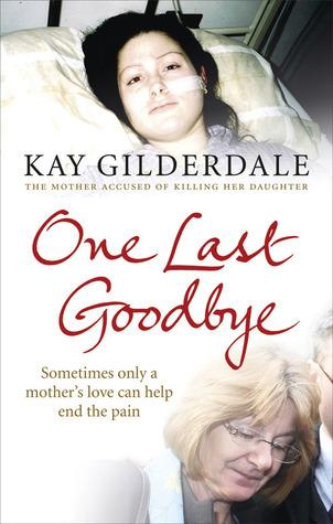 One Last Goodbye Kay Gilderdale