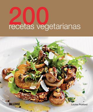 200 recetas vegetarianas  by  Louise Pickford